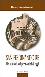 San Ferdinando re, Un santo di ieri per uomini di oggi di Domenico Marrone