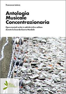 Antologia Musicale Concentrazionaria - Opere musicali scritte in cattività civile e militare durante la Seconda Guerra Mondiale