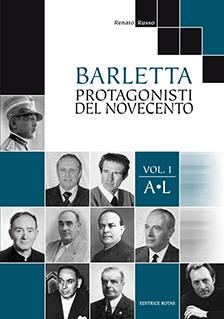 BARLETTA - Protagonisti del '900 - vol 1