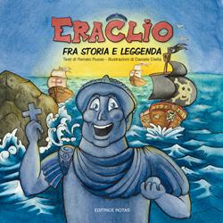 Eraclio - Fra storia e leggenda