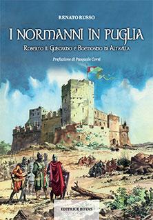 I Normanni in Puglia, Roberto il Guiscardo e Boemondo di Altavilla