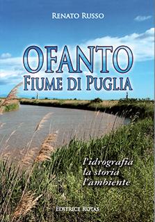 Ofanto fiume di Puglia - L'idrografia, la storia, l'ambiente