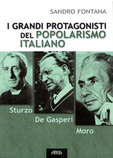 I grandi protagonisti del Popolarismo Italiano di Sandro Fontana