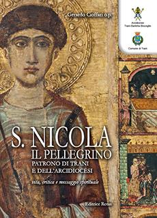 San Nicola il Pellegrino, Patrono di Trani e dell'Arcidiocesi, Vita, critica e messaggio spirituale