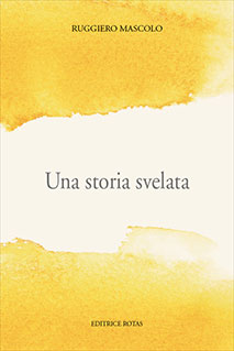 Una storia svelata di Ruggiero Mascolo
